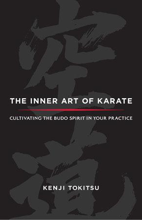 The Inner Art of Karate by Kenji Tokitsu