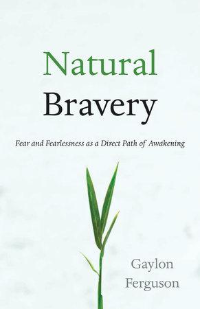 Natural Bravery by Gaylon Ferguson