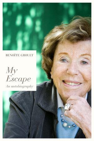My Escape by Benoite Groult