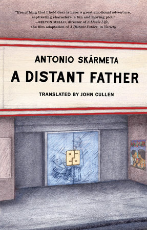 A Distant Father by Antonio Skarmeta