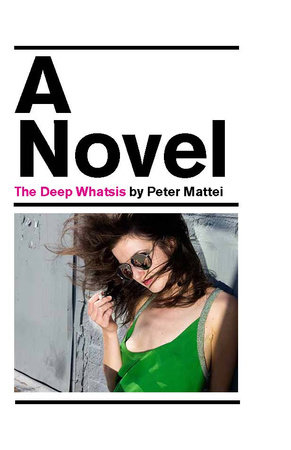 The Deep Whatsis by Peter Mattei