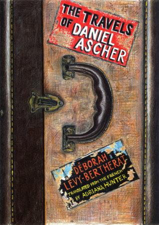 The Travels of Daniel Ascher by Déborah Lévy-Bertherat