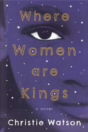 Where Women Are Kings by Christie Watson
