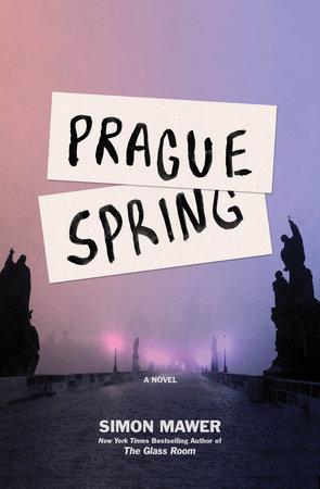 Prague Spring by Simon Mawer