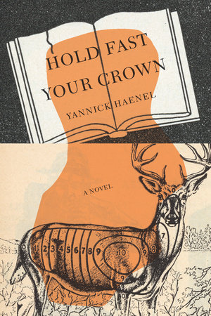 Hold Fast Your Crown by Yannick Haenel
