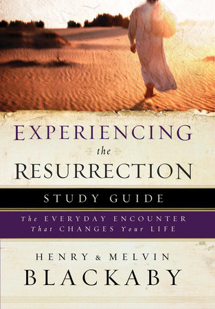 Experiencing the Resurrection Study Guide by Henry Blackaby and Mel Blackaby