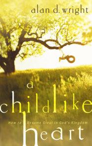 A Childlike Heart