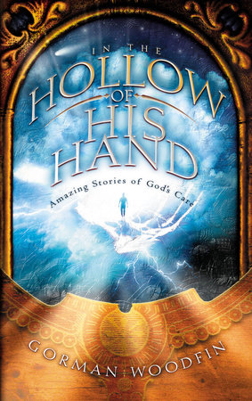 In the Hollow of His Hand by Gorman Woodfin