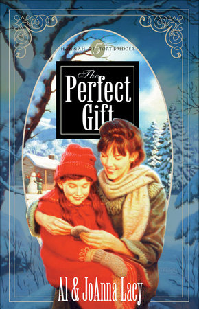 The Perfect Gift by Al Lacy and Joanna Lacy