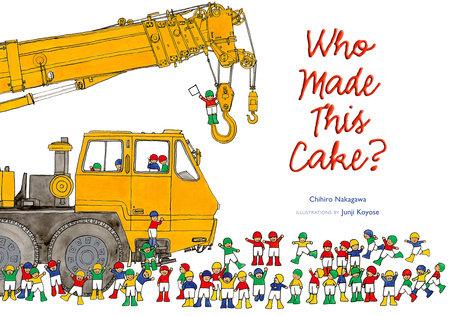 Who Made This Cake? by Chihiro Nakagawa
