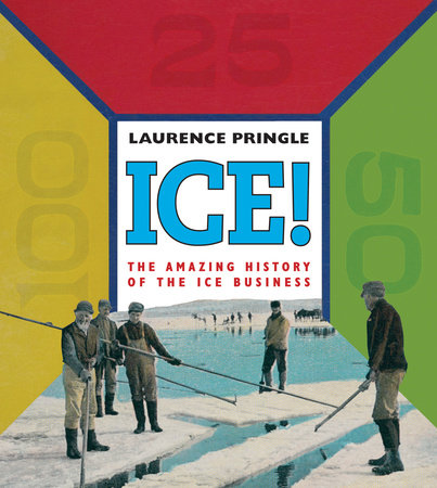 Ice! The Amazing History by Laurence Pringle