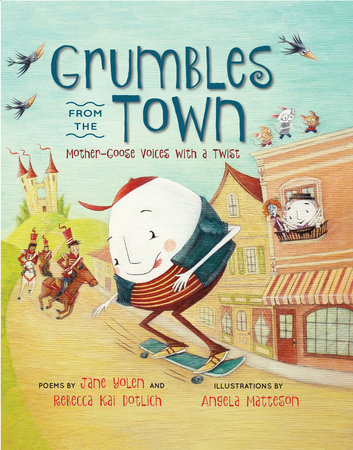 Grumbles from the Town by Jane Yolen and Rebecca Kai Dotlich