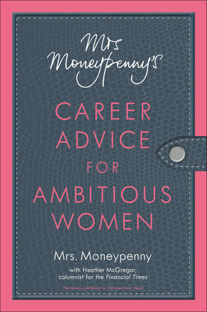 Mrs. Moneypenny's Career Advice for Ambitious Women by Mrs. Moneypenny