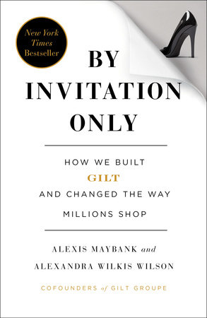 By Invitation Only by Alexis Maybank and Alexandra Wilkis Wilson