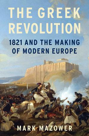 The Greek Revolution by Mark Mazower