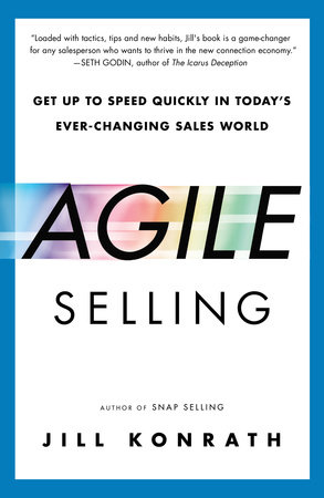 Agile Selling by Jill Konrath