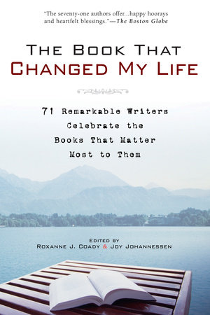 The Book That Changed My Life by Roxanne J. Coady and Joy Johannessen
