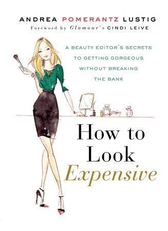 How to Look Expensive by Andrea Pomerantz Lustig