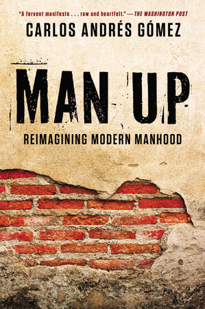 Man Up by Carlos Andres Gomez