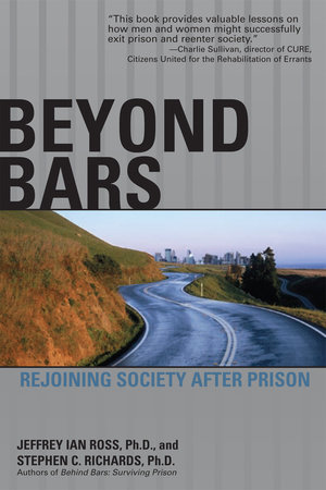 Beyond Bars by Jeffrey Ian Ross Ph.D. and Stephen C. Richards Ph.D.