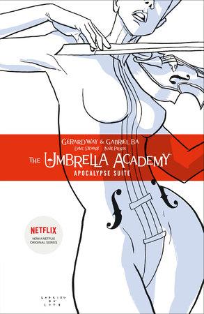 The Umbrella Academy Volume 1: Apocalypse Suite by Gerard Way