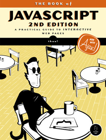 The Book of JavaScript, 2nd Edition by Thau
