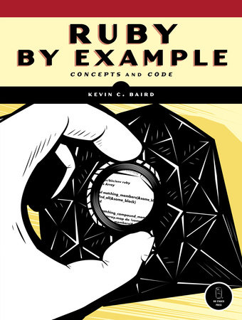 Ruby by Example by Kevin C. Baird