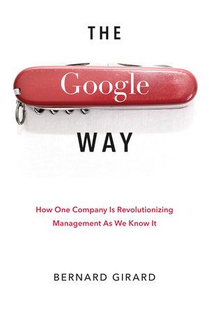 The Google Way by Bernard Girard