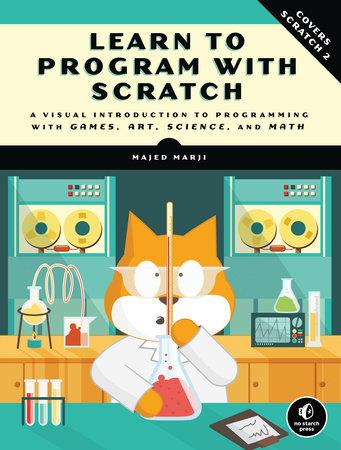 Learn to Program with Scratch by Majed Marji