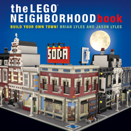 The LEGO Neighborhood Book by Brian Lyles and Jason Lyles