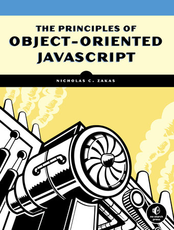 The Principles of Object-Oriented JavaScript by Nicholas C. Zakas