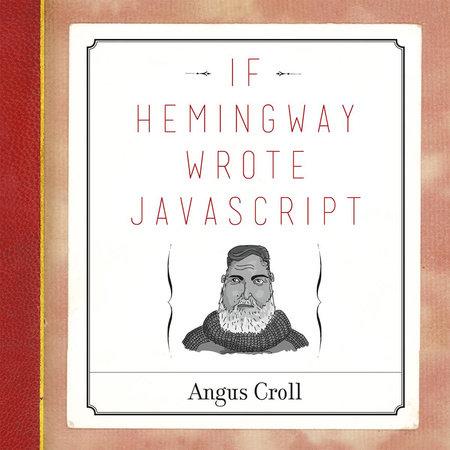 If Hemingway Wrote JavaScript by Angus Croll