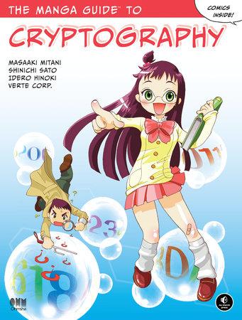The Manga Guide to Cryptography by Masaaki Mitani, Shinichi Sato, Idero Hinoki and Verte Corp.