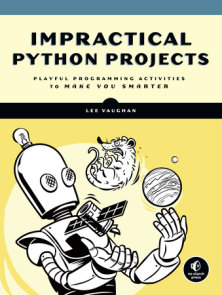 Impractical Python Projects