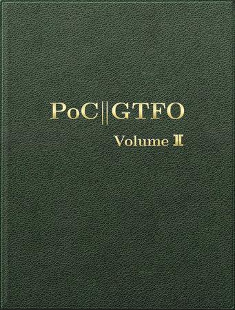 PoC or GTFO, Volume 2 by Manul Laphroaig