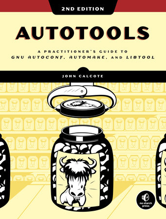 Autotools, 2nd Edition by John Calcote