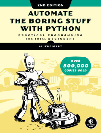 Automate the Boring Stuff with Python, 2nd Edition by Al Sweigart
