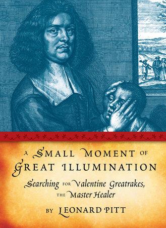 A Small Moment of Great Illumination by Leonard Pitt