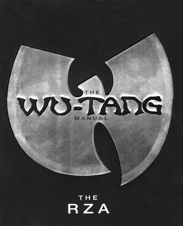 The Wu-Tang Manual by The RZA and Chris Norris
