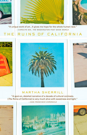 The Ruins of California by Martha Sherrill