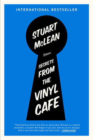 Secrets from the Vinyl Cafe by Stuart McLean