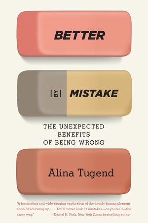 Better By Mistake by Alina Tugend
