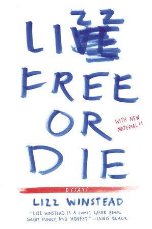 Lizz Free or Die by Lizz Winstead
