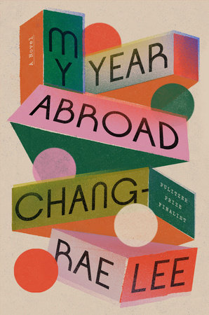 My Year Abroad by Chang-rae Lee