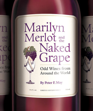 Marilyn Merlot and the Naked Grape by Peter F. May