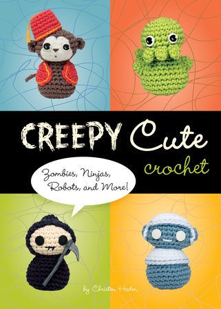 Creepy Cute Crochet by Christen Haden