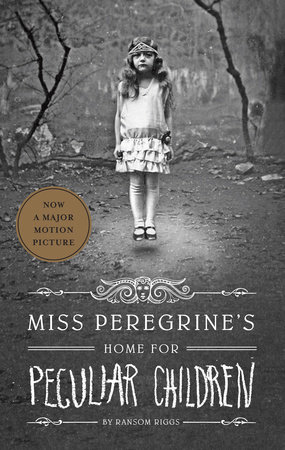 Miss Peregrine's Home for Peculiar Children (Movie Tie-In Edition) by Ransom Riggs