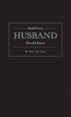 Stuff Every Husband Should Know by Eric San Juan
