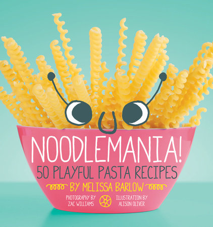 Noodlemania! by Melissa Barlow