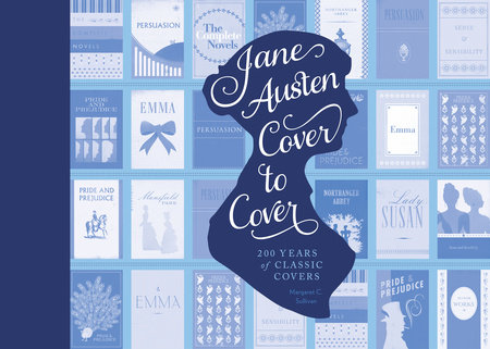 Jane Austen Cover to Cover by Margaret C. Sullivan